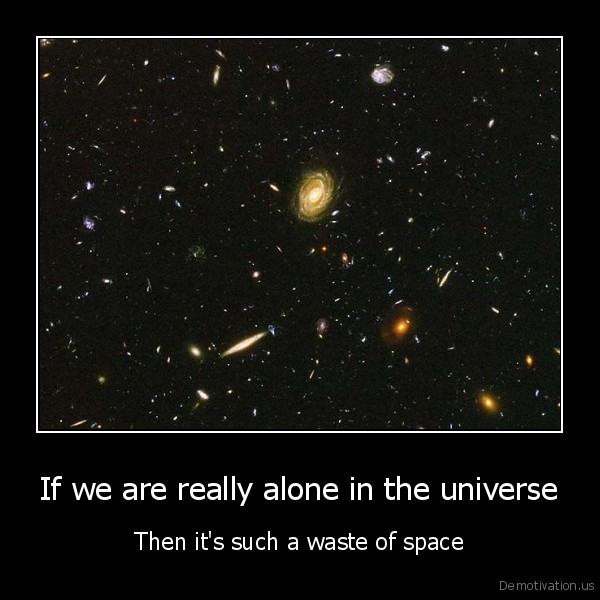 essay on are we alone in space In an essay written in 1939, winston churchill pondered the possibility that   this image made by the nasa/esa hubble space telescope shows part  as  much as anyone who would read it, are we alone in the universe.