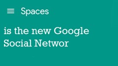 Spaces is the new Google Social Network