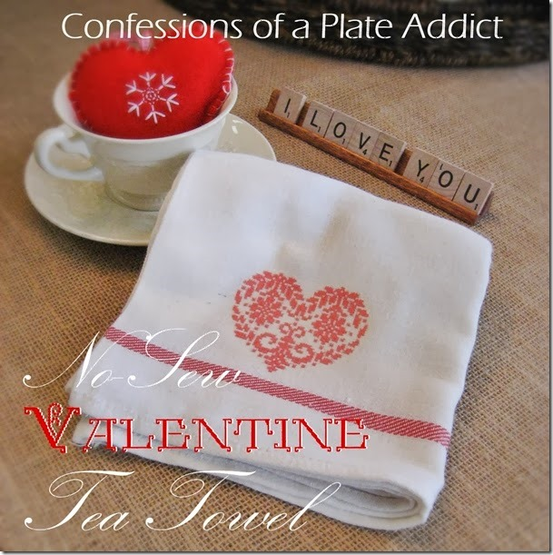 CONFESSIONS OF A PLATE ADDICT  No-Sew Valentine Tea Towel