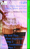 Cherish Desire: Very Dirty Stories #129, Thick and Thin, Angel, The Most Important Thing 2, Daphne, Object Confessions 28, Tom's Plan 7, Tom, Max, erotica