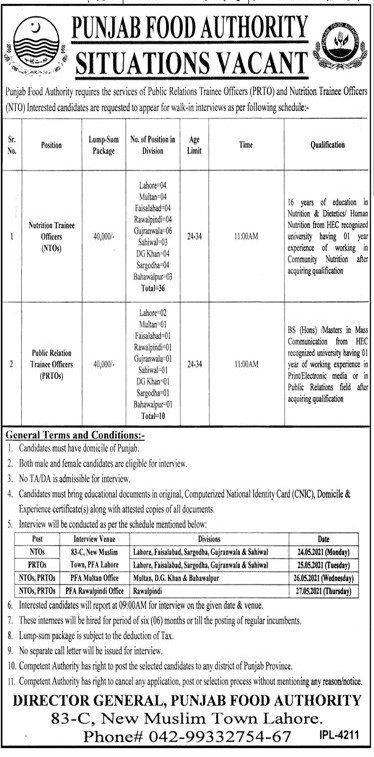 This page is about Punjab Food Authority Jobs May 2021 (46 Posts) Latest Advertisment. Punjab Food Authority invites applications for the posts announced on a contact / permanent basis from suitable candidates for the following positions such as Nutrition Trainee Officers (NTOs), Public Relation Trainee Officers (PRTOs). These vacancies are published in Jang Newspaper, one of the best News paper of Pakistan. This advertisement has pulibhsed on 09 May 2021 and Last Date to apply is 24 May 2021.