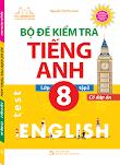 [Giảm giá] File word Bộ đề kiểm tra tiếng Anh 8 Tập 2 - Thu Huế (có đáp án + Audio)