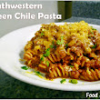 Southwestern Green Chile and Turkey Pasta