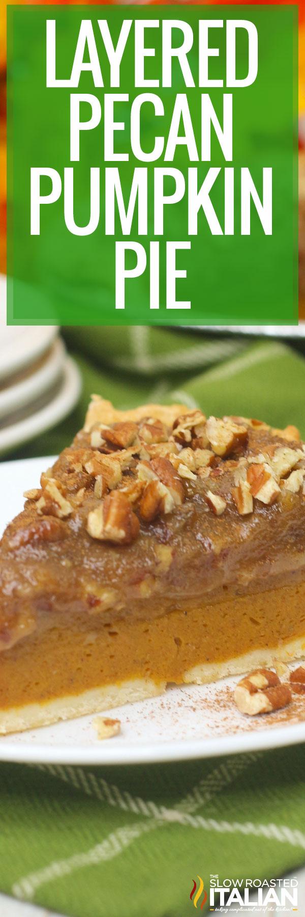 collage photo: layered pecan pumpkin pie