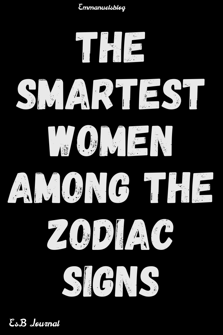 The Smartest Women Among The Zodiac Signs