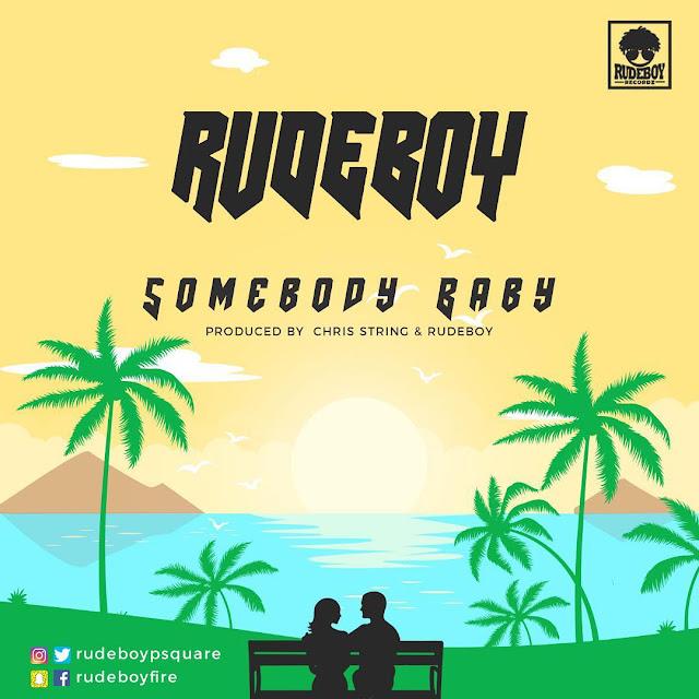 [Music] Rudeboy – Somebody Baby | @rudeboyPsquare