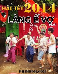 Hài Tết: Làng Ế Vợ 2014