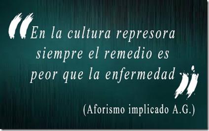 Cultura represora - enfermedad - Aforismo Implicado AG