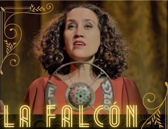 LA FALCÓN Una propuesta musical  Sobre una de las grandes cancionistas del tango