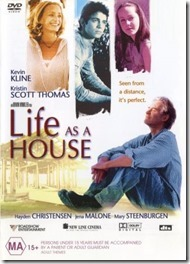Life as a House / Viața ca o casă (2001)