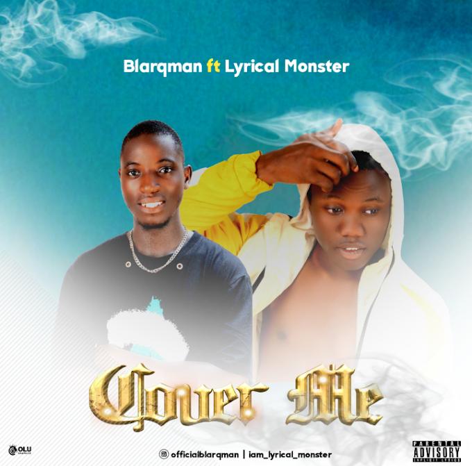 Blarqman ft. Lyrical Monster – Cover Me