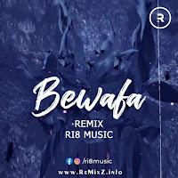 Bewafa-Remix-RI8-Music.jpg