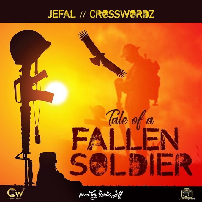 Jefal ft Crosswordz - Tale Of a Fallen Soldier