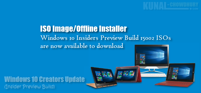 Windows 10 Insiders Preview build 15002 ISOs are now available