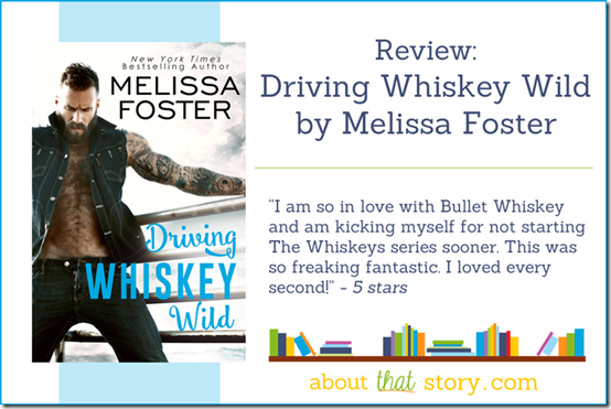 Review: Driving Whiskey Wild (The Whiskeys #3) by Melissa Foster | About That Story