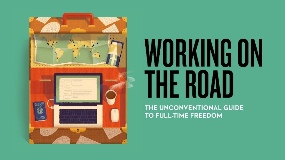 The Unconventional Guide to Full-Time Freedom - Working on the Road. A complete guide by Nora Dunn