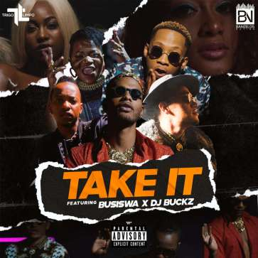 Trigo Limpo - Take It(ft. Busiswa & Dj Buckz)[2019 DOWNLOAD]