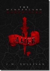 Alice The Wanderland Chronicles - J M Sullivan - book cover