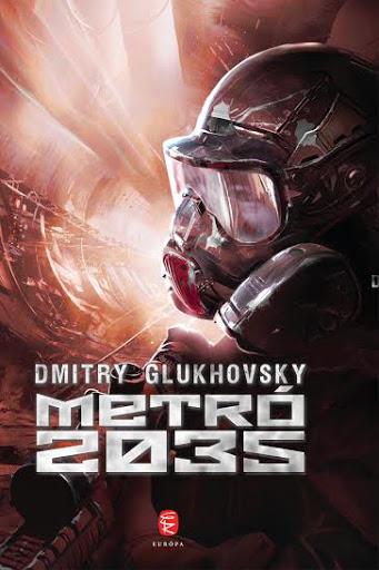 Dimitry Glukhovsky: Metró 2035 (Európa Könyvkiadó, 2015)