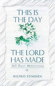 THIS IS THE DAY LORD HAS MADE 365 DAILY MEDITATIONS