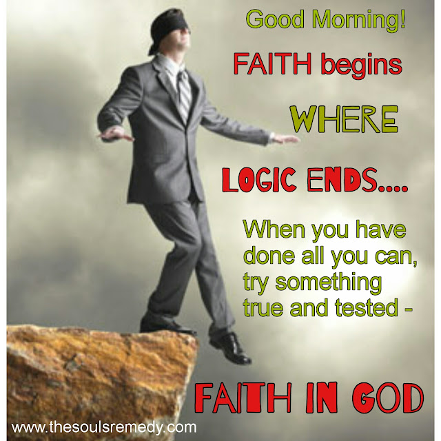 The Souls Remedy Good Morning Faith And Logic