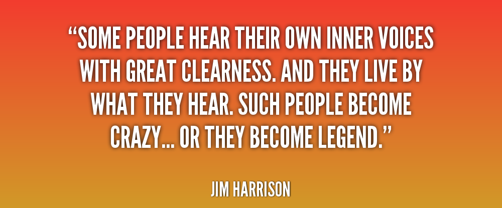 [quote-Jim-Harrison-some-people-hear-their-own-inner-voices-233966%5B4%5D]