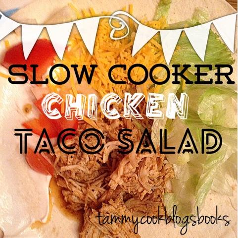 Slow Cooker Chicken Taco Salad ~ source: tammycookblogsbooks