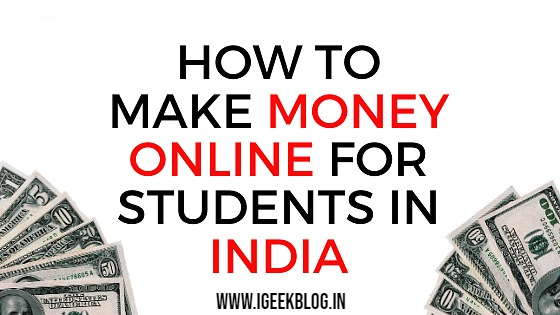 15 Ways To Earn Money Online For Students In India