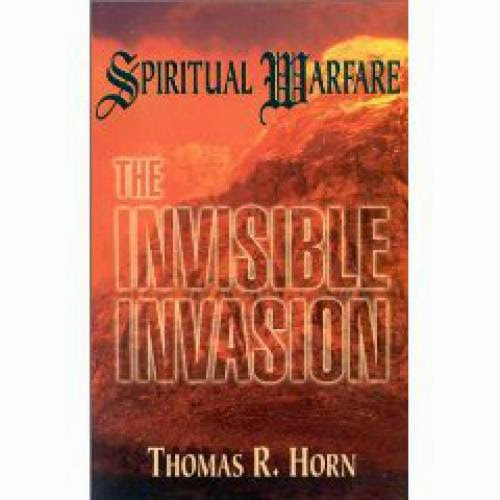 Review Spiritual Warfare The Invisible Invasion