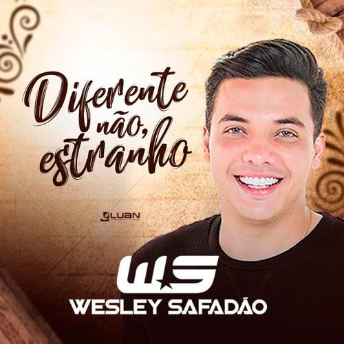 Wesley Safadão – Diferente Não, Estranho (2018) Lançamento