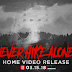 Perks For 'Never Hike Alone' Home Video Release Campaign Revealed