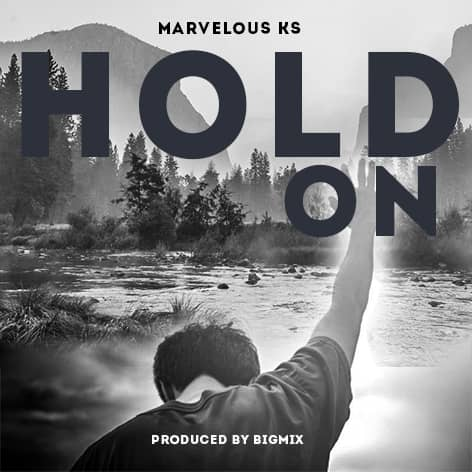 marvelous ks, marvelous ks hold on, marvelous ks hold on music download, download hold on by marvelous ks, hold on by marvelous ks, marvelous ks songs, marvelous ks ghana, marvelous ks hold on download,marvelous ks hold on mp3 download, marvelous ks music, marvelous ks songs, marvelous ks gospel songs, bigmix,