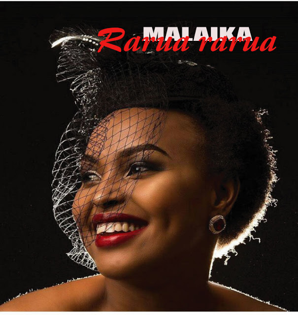 AUDIO |Malaika – Rarua Rarua | Download new song
