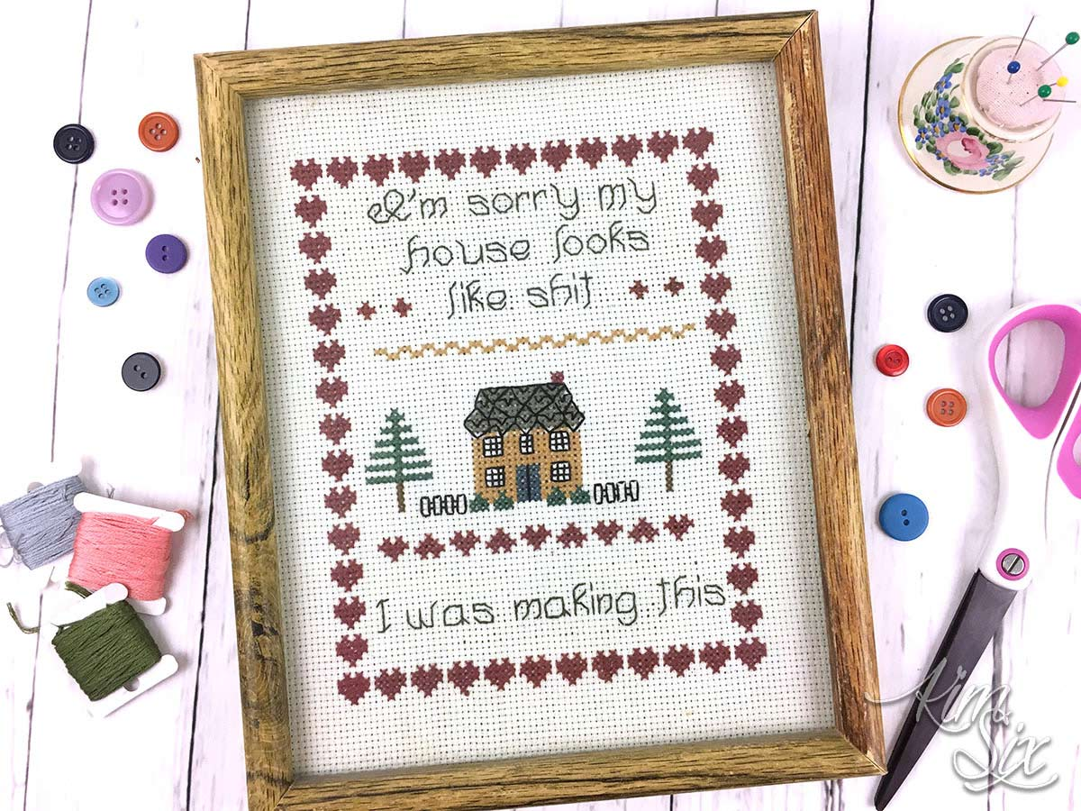 I m sorry my house looks like shit cross stitch