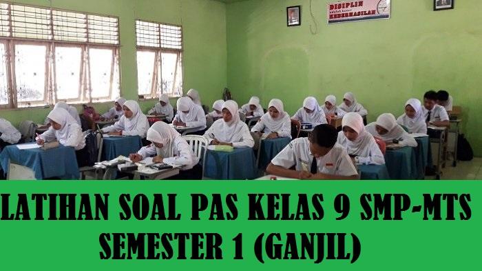Soal PAS Kelas 9 SMP MTS  Semester 1 (Ganjil)