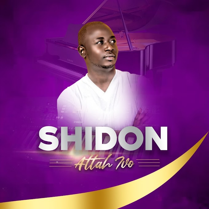 [Music] Attah Ivo - Shidon
