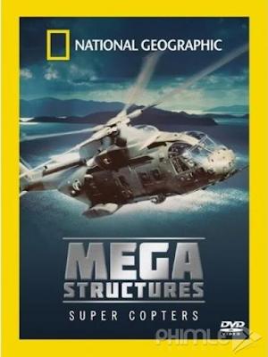 Phim Siêu Trực Thăng - Ultimate Structures Super Copter (2005)
