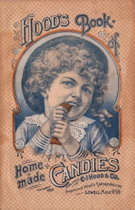 Hood's Book of Home Made Candies | 1888
