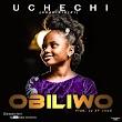Download Gospel Audio: Uchechi (Ada KiriKiri) - Obiliwo