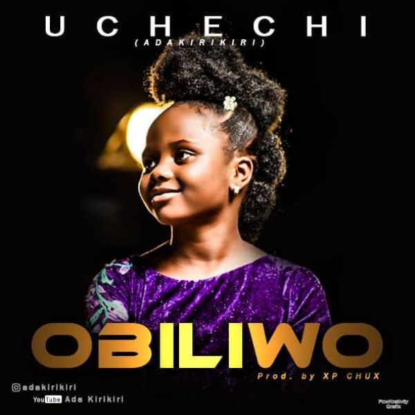 Download Gospel Audio: Uchechi (Ada KiriKiri) - Obiliwo