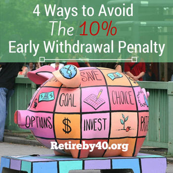 4 ways to avoid the 10% early withdrawal penalty