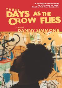 Three Days As the Crow Flies By Danny Simmons