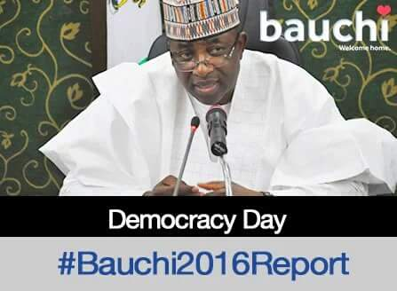 BROADCAST OF HIS EXCELLENCY, MOHAMMED ABDULLAHI ABUBAKAR ESQ., GOVERNOR OF BAUCHI STATE, ON THE OCCASION OF CELEBRATION OF THE FIRST ANNIVERSARY OF THE PRESENT ADMINISTRATION IN THE STATE ON 29TH MAY, 2016