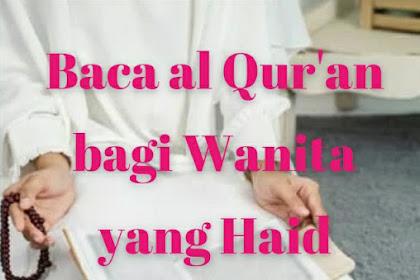 Baca Qur'an bagi yang Haid