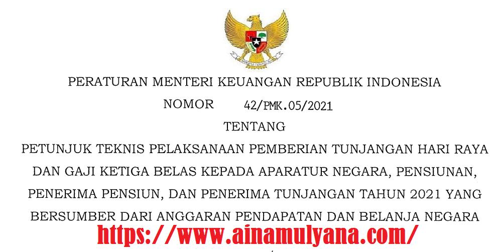 PMK Nomor 42/PMK.05/2021 Tentang Juknis Pemberian Tunjangan THR dan Gaji 13 Kepada ASN, Pensiunan, dan Penerima Tunjangan Tahun 2021