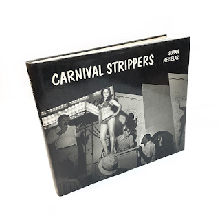 Susan Meiselas 'Carnival Strippers' 2nd Edition Book