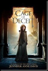 Cage of Deceit  (Reign of Secrets #1) by Jennifer Anne Davis