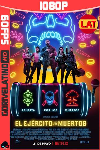 El Ejército de los Muertos (2021) NF WEB-DL 1080p (60fps) Latino-Ingles MKV