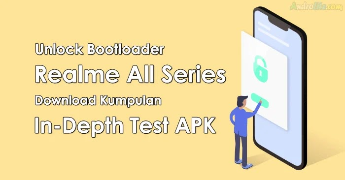 Kumpulan Aplikasi In-Depth Test dan Cara Unlock Bootloader HP Realme