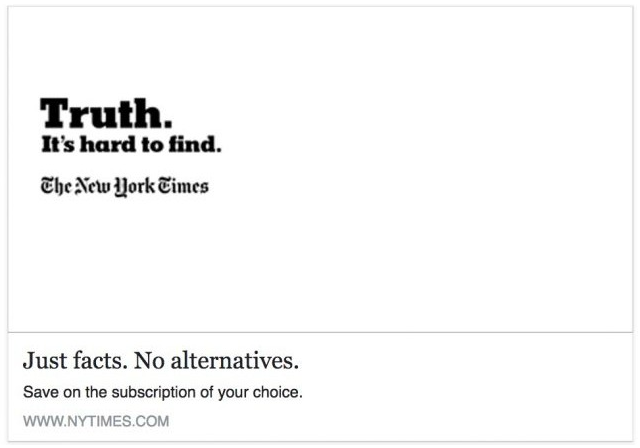 An online ad for The New York Times reads, 'Truth. It's hard to find.' On 12 April 2017, the paper announced it has hired climate denier Bret Stephens as an op-ed columnist. Graphic: The New York Times